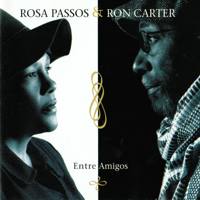 Entre Amigos (Rosa Passos & Ron Carter) [WAV DOWNLOAD]