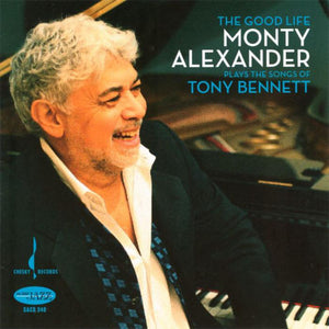 The Good Life: The Music of Tony Bennett (Monty Alexander) [WAV DOWNLOAD]
