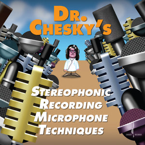 Dr. Chesky's Stereophonic Recording Microphone Techniques (Dr. Chesky) [WAV DOWNLOAD]
