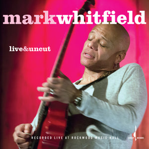 Live & Uncut (Mark Whitfield) [WAV DOWNLOAD]