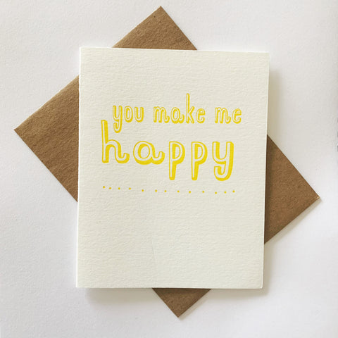 You Make Me Happy - Single letterpress greeting card