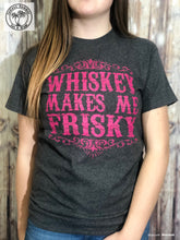 Load image into Gallery viewer, Whiskey Makes Me Frisky T-Shirt