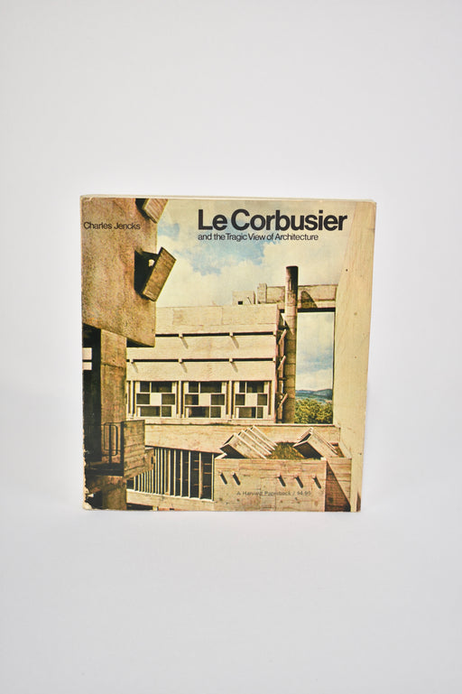Le Corbusier and the Tragic View of Architecture