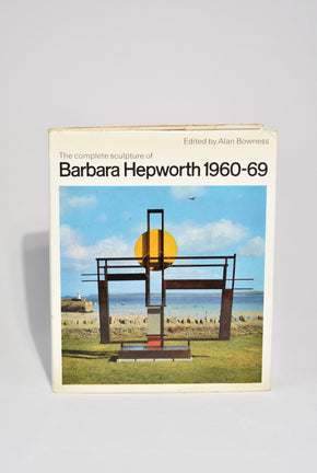 The Complete Sculpture of Barbara Hepworth 1960-69