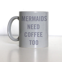 MERMAIDS NEED COFFEE TOO