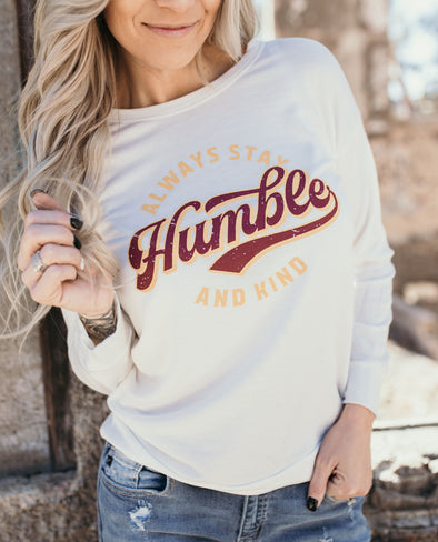 Shop Humble & Kind Top Let this fun long sleeve crew neck remind you to Always Stay Humble & Kind.  This top is super soft with a relaxed fit and is perfect for those casual days!  38.00 USD // ShopBellaAllure.com