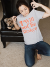 Will Not Be Shaken Tee