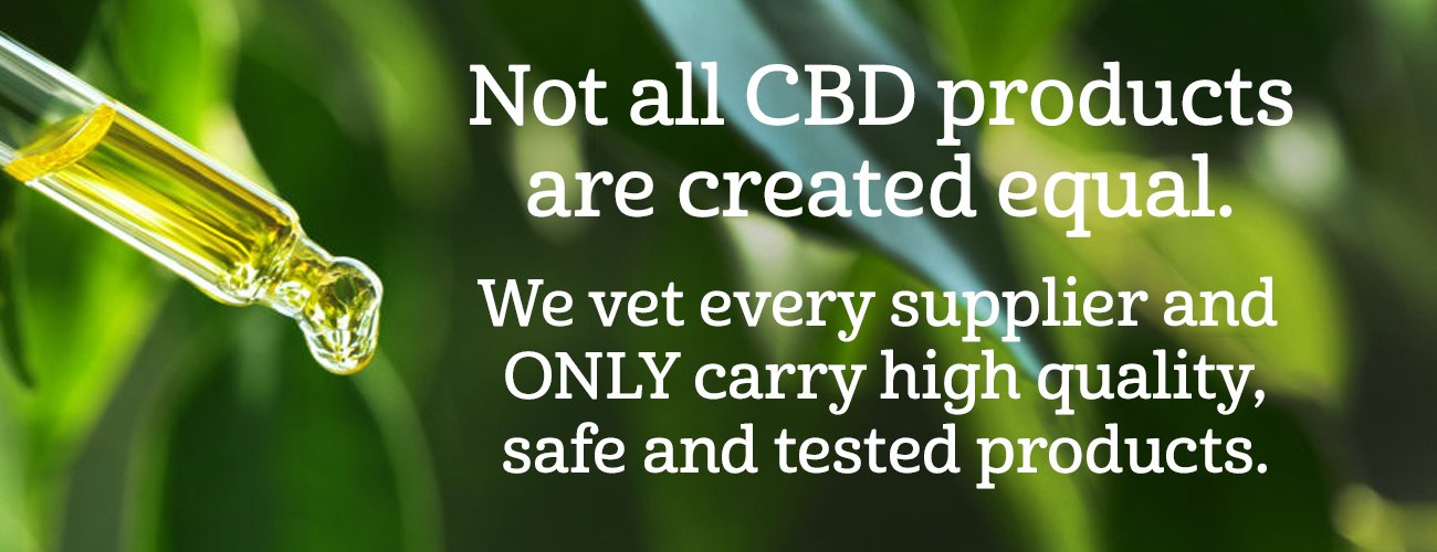 We Only Carry High Quality CBD Products
