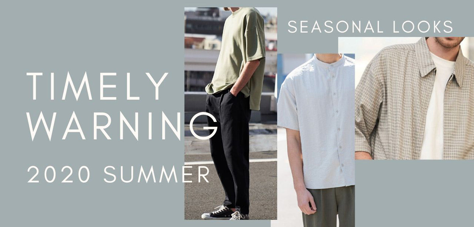 Timely Warning _ 2020 SUMMER LOOKBOOK