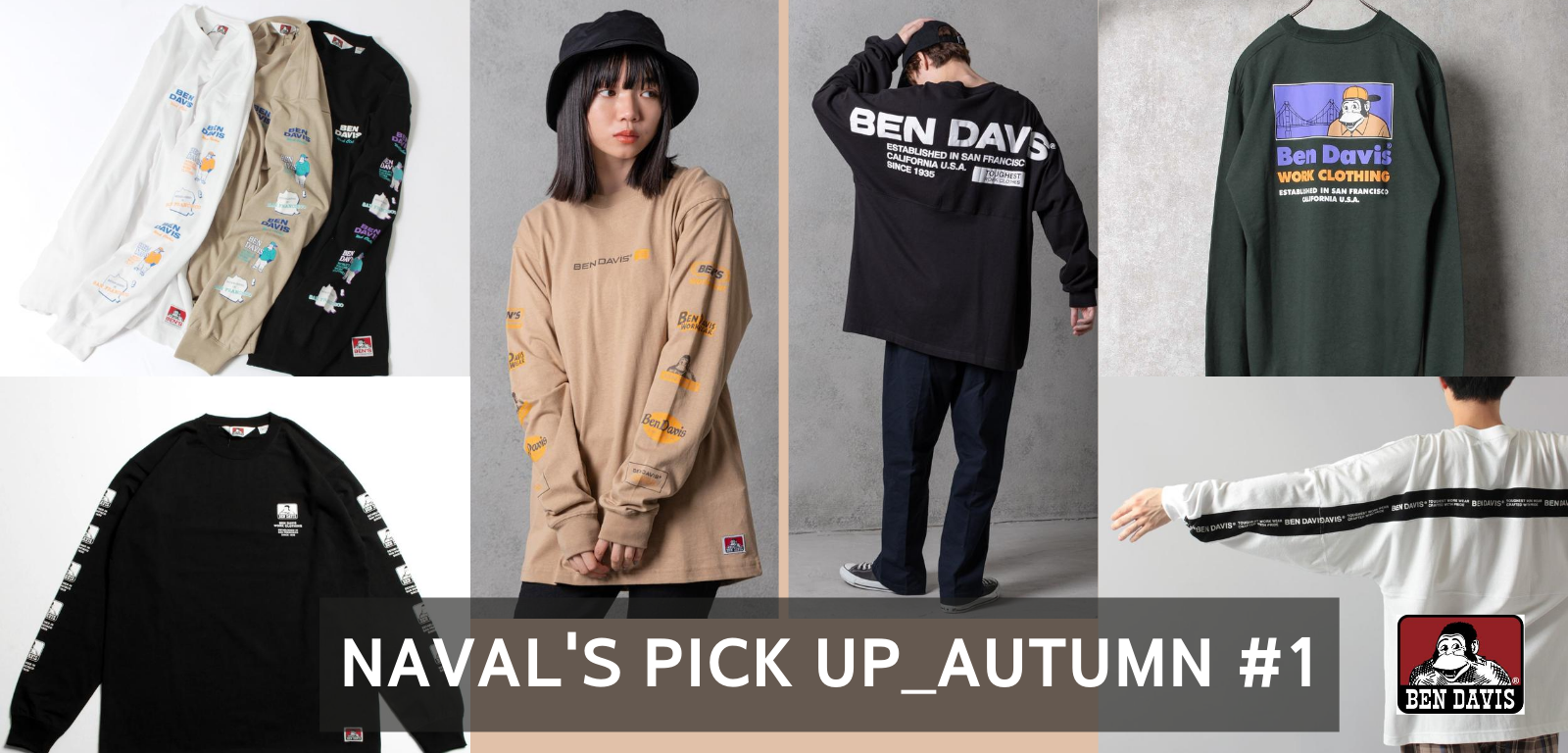 【NAVAL'S PICK UP_AUTUMN #1】BEN DAVIS WHITE LABEL プリントが映えるロンT。