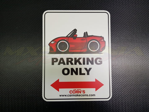 Car Make Corn's - MX-5 Parking Only Sign - Various Colours (ND 2015>)