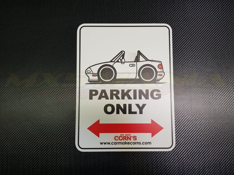 Car Make Corn's - MX-5 Parking Only Sign - Various Colours (NA 1989-1997)