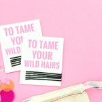 To Tame Your Wild Hairs Card with 5 Bobby Pins for Oh Shit Kits and Bachelorette Favors