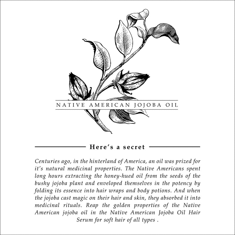 Timeless beauty secrets Native American jojoba oil Smoothening, Repairing & conditioning leave on serum for all hair types