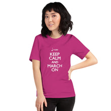 Load image into Gallery viewer, Keep Calm and March On (120bpm) T-Shirt