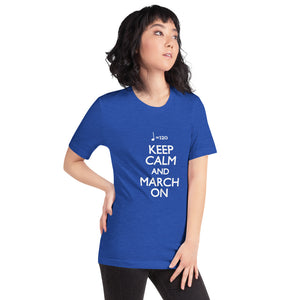 Keep Calm and March On (120bpm) T-Shirt