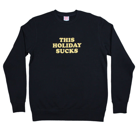 This Holiday Sucks - Black Crew Neck Jumper