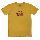 This Holiday Sucks Mustard Tee