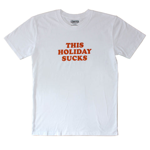 This Holiday Sucks White Tee