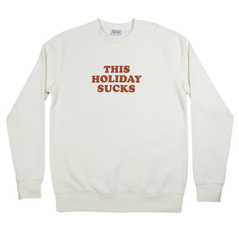 This Holiday Sucks - Natural Crew Neck Jumper