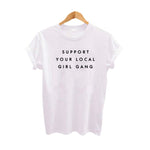 Support Your Local Gang Ulzzang Harajuku Tshirt Streetwear TShirt Women Summer Letter Printing TShirt Women