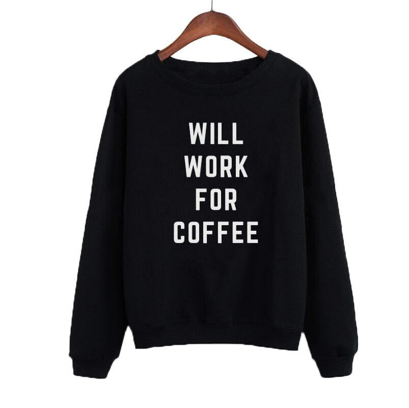 Europe Autumn Sweatshirt Will Work Coffee Letters Print Casual Tracksuit Black White Hoodies Women Moletom