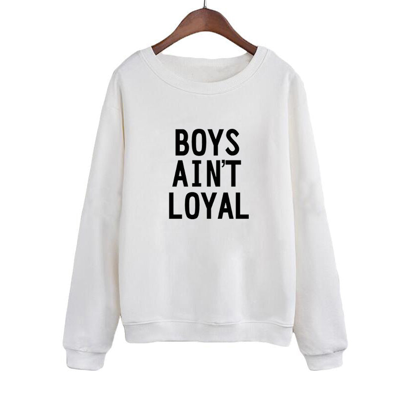 Boys Ain'T Loyal Funny Letter Print ONeck Hoodies Women Autumn Loose Casual Sweatshirt Black White Tracksuit Moletons