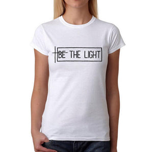 Be The Light T Shirt Women Summer Tumblr Harajuku Saying TShirt Black White Punk Tee Shirt Femme