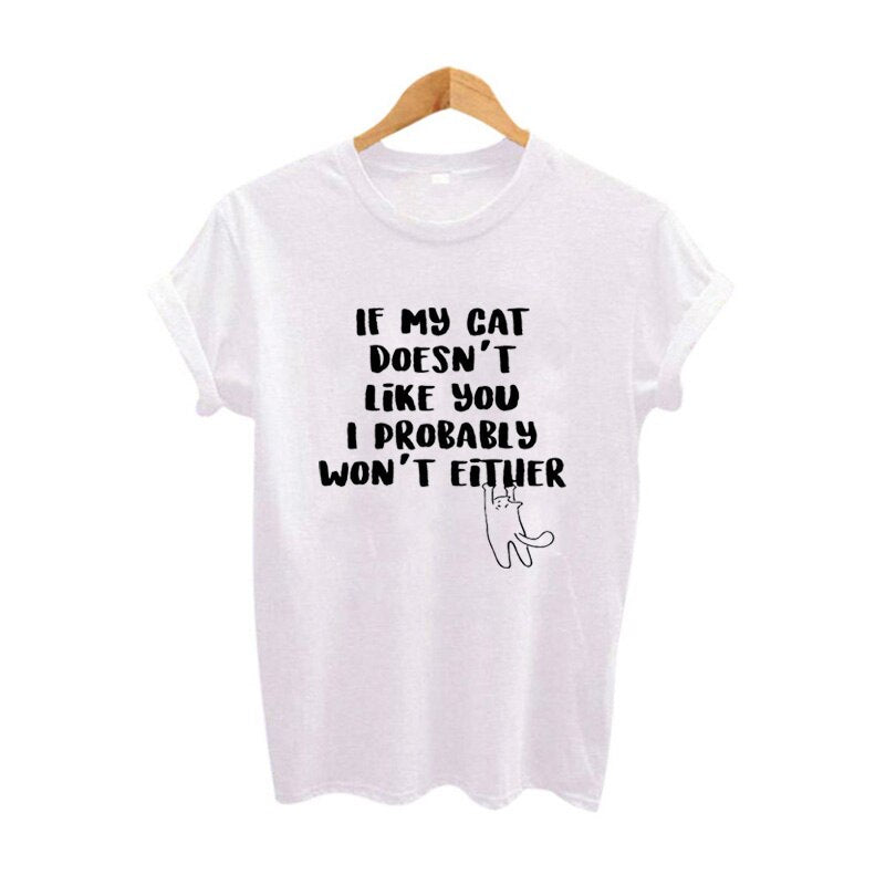 Cat Doesn'T Like I Probably Won'T Either Tee Crazy Cat Lady Pet T Shirt Cute Cat TShirt Funny Harajuku Women Tops