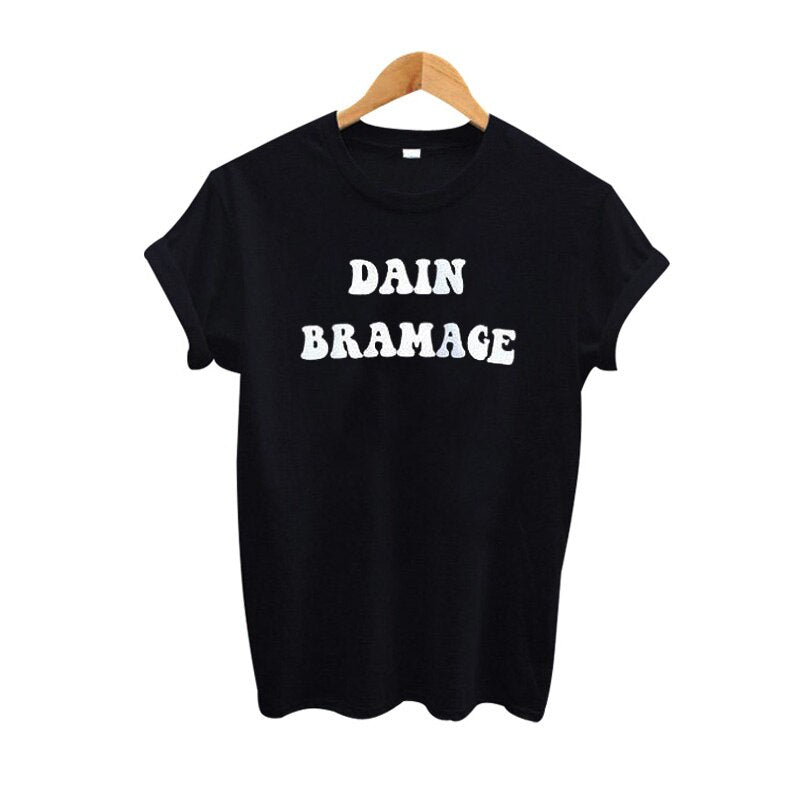 Dain Bramage T Shirt Women Harajuku Fuunny Tshirt Tops Casual Black White Tee Shirt Femme Tumblr Women Clothing