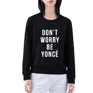 Dom'T Worry Be Yonce Letters Sweatshirt Women Autumn ONeck Hoodies Casual Tracksuit Sudaderas Mujer