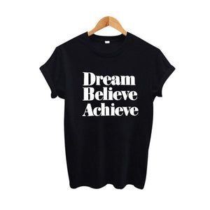 Dream Believe Achieve Harajuku Shirt Letter Print T Shirt Women Casual Short Sleeve ONeck Tee Shirt Femme Black White Lady Tops