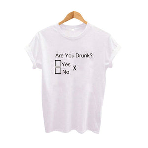 Summer Women Funny T Shirts Are You Drunk Letters Printed TShirt Cotton Tops Women Graphic Tee Shirt Black White