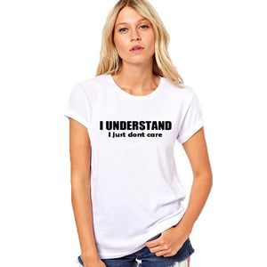 I Understand I Just Don'T Care TShirt Funny Harajuku Slogan T Shirt Women Hipster Tumblr Clothing Tee Shirt Femme