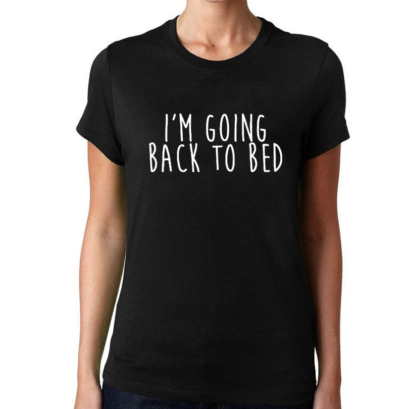 I'M Going Back To Bed T Shirt Funny Tshirt Humor Women Mornings Work Goodnight Tee Shirt Tumblr Harajuku Hipster Tops
