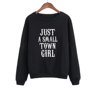 Just A Small Town Sweatshirt Jumper Clothing Funny Text Slogan Crewneck Hoodies Women Causal Pullover