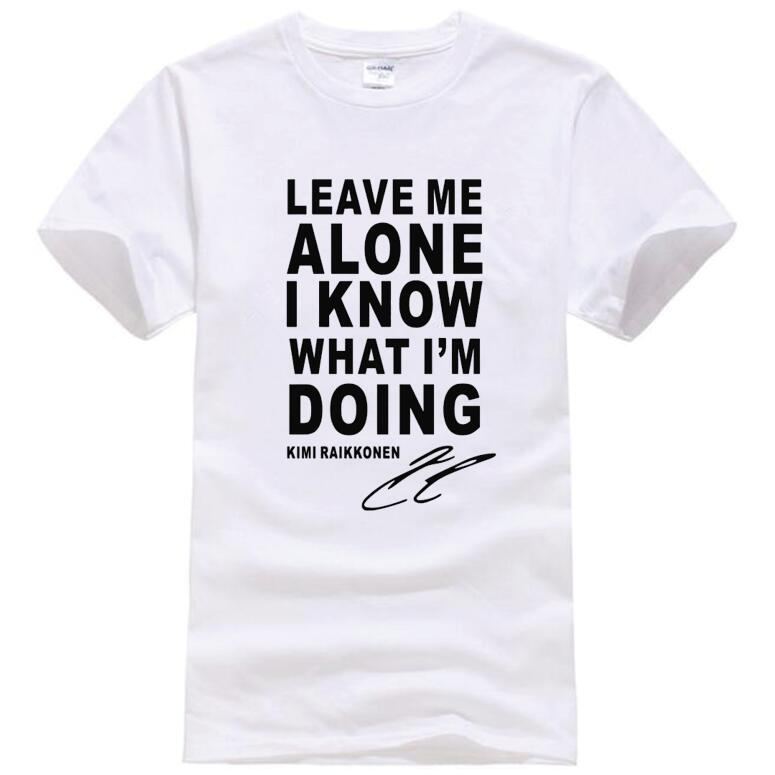 Leave Me Alone I Know What I'M DoingKimi Raikkonen T Shirts Men Hip Hop Short Sleeve TShirt Summer Streetwear ONeck Tops