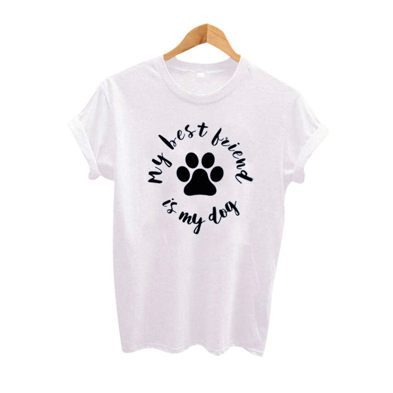 My Best Friend Is My Dog T Shirt Women Cute Dog Lover TShirt Casual Tee Shirt Femme Funny Harajuku Tumblr Tops