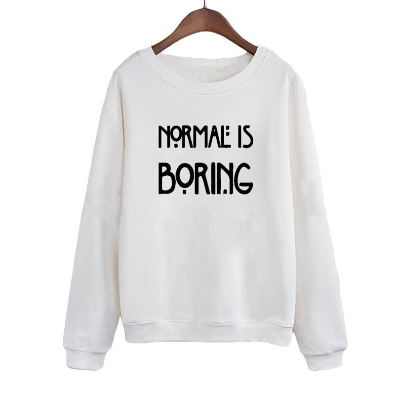 Normal Is Boring Funny Letters Sweatshirt Women ONeck Hoodies Harajuku Casual Tracksuit Sudaderas Mujer
