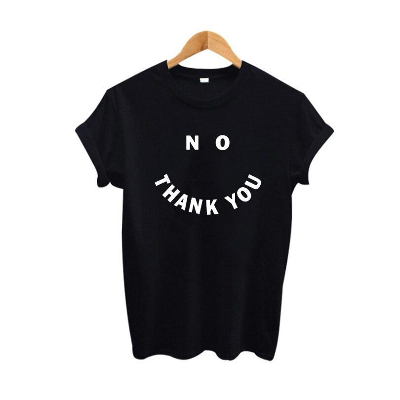 No Thank You Slogan T Shirt Women Tops Sumemr Funny Tumblr Hipster Black White TShirt Harajuku Tee Shirt Femme