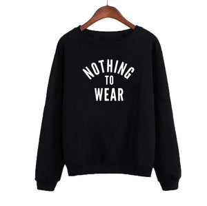Streetwear Harajuku Tumblr Hoodie Nothing To Wear Funny Saying Black White Sweatshirt Autumn Sweatshirt