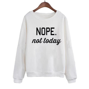 Streetwear Harajuku Women Jumper Sweatshirt Nope Not Today Casual Tracksuit Crewneck Hoodies Black White Pullover