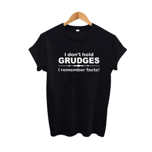 Sumer T Shirt Women Tumblr Hipster Saying I Don'T Hold Grudges I Remember Facts Tshirt Causal Women Tops