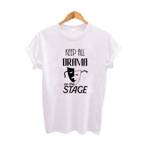 Vetement Femme Hipster Harajuku Graphic Tee Shirt Black White Tumblr Hipster Saying T Shirt Keep All Drama On The Stage