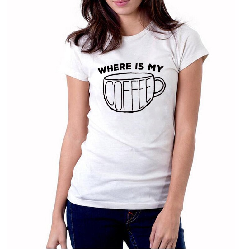 Where Is My Coffee Funny T Shirts Hipster Harajuku Tumblr Saying T Shirt Women Casual Graphic Tee Shirt Femme