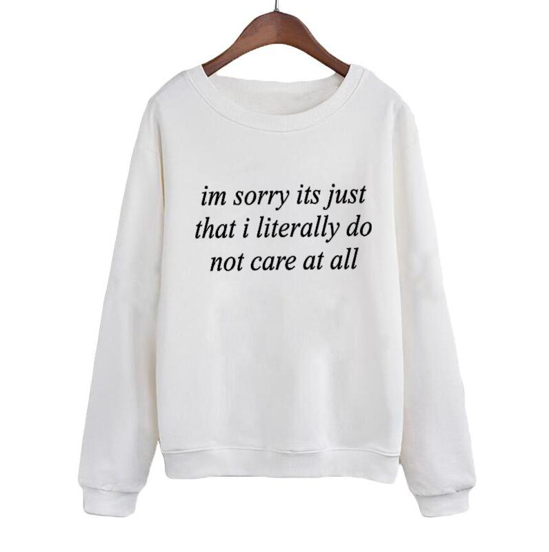 Im Sorry Its Just That I Literally Do Not Care Sweatshirt Casaul Tracksuit Crewneck Hoodies Women Pullover Black White