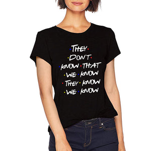 ZSIIBO They Don't Know That We Know Funny Cotton T Shirt Women Friends Tv Shows Tshirt Best Friends Graphic Tee Plus Size Tops