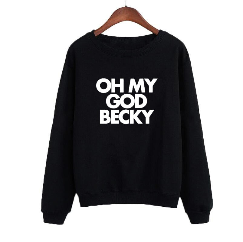 Women Crewneck Hoodies Oh My God Becky Funny Letters Sweatshirt Casual Tracksuit Black White Sudaderas Mujer