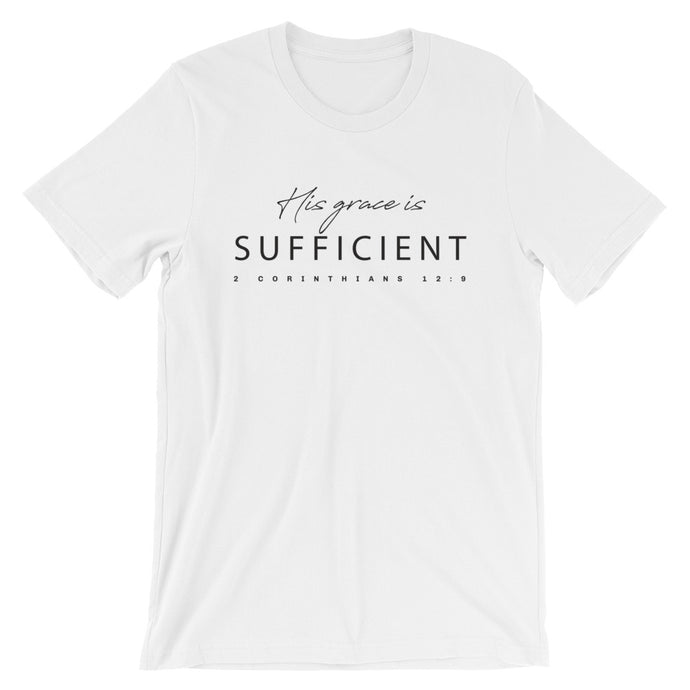 His Grace is Sufficient | Unisex T-Shirt