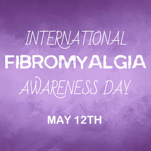 May 12th is International Fibromyalgia Awareness Day